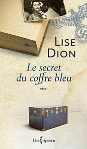 Le secret du coffre bleu - Lise Dion
