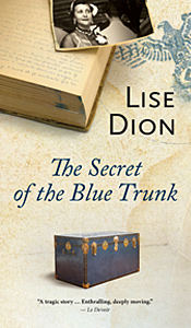 The Secret of the Blue Trunk - Lise Dion